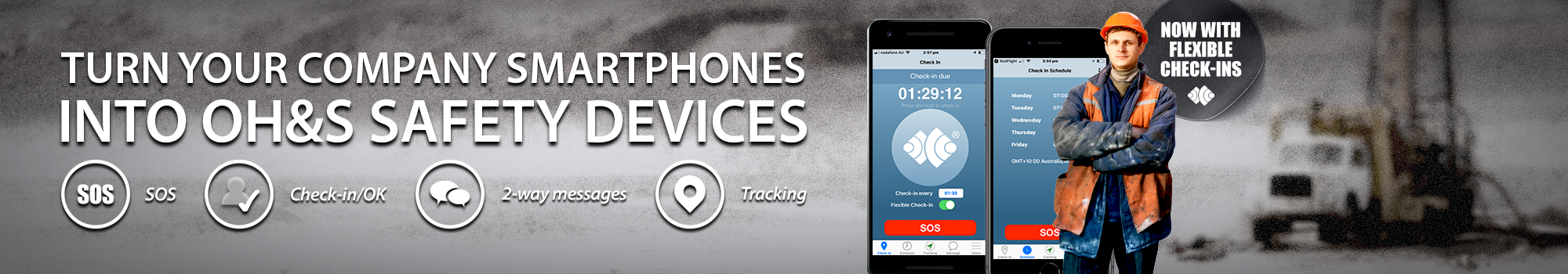 turn your company smartphones into oh&s safety devices. sos. check-in/ok. 2-way messages. tracking. now with flexible check-ins