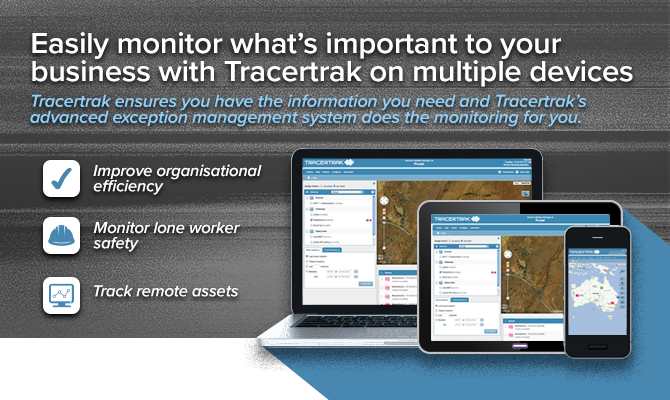 easily monitor what's important to your business with tracertrak on multiple devices